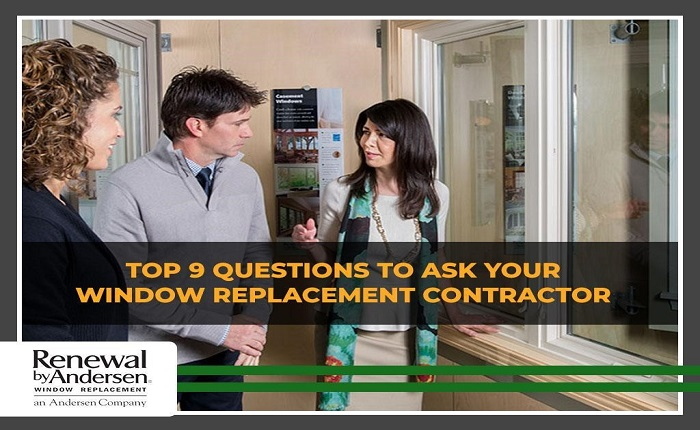What To Ask Your Contractor: Top 9 Questions To Ask Your Window Replacement Contractor